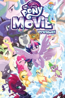 My Little Pony The Movie Prequel, Paperback / softback Book