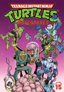 Teenage Mutant Ninja Turtles Adventures Volume 15, Paperback / softback Book