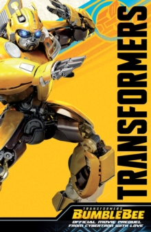 Transformers Bumblebee Movie Prequel : From Cybertron With Love, Paperback / softback Book