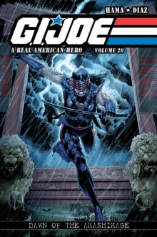 G.I. JOE : A Real American Hero, Vol. 20 - Dawn of the Arashikage, Paperback / softback Book