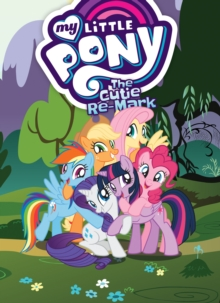 My Little Pony The Cutie Re-Mark, Paperback Book
