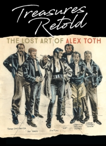 Treasures Retold The Lost Art Of Alex Toth, Hardback Book