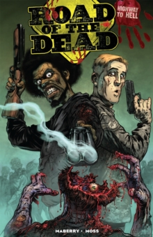 Road Of The Dead : Highway To Hell, Paperback / softback Book