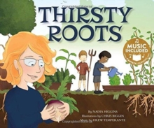 Thirsty Roots (My First Science Songs), Paperback / softback Book