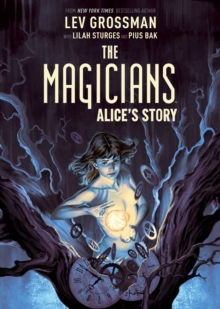 The Magicians Original Graphic Novel: Alice's Story, Hardback Book