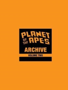 Planet of the Apes Archive Vol. 2 : Beast on the Planet of the Apes, Hardback Book
