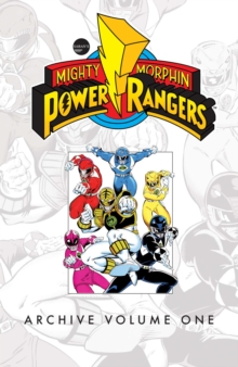 Mighty Morphin Power Rangers Archive Vol. 1, Paperback / softback Book