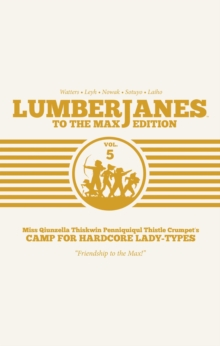 Lumberjanes: To The Max Vol. 5, Hardback Book