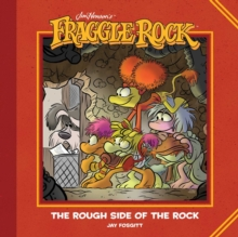 Jim Henson's Fraggle Rock: The Rough Side of the Rock, Hardback Book