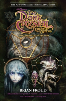 Jim Henson's The Dark Crystal Creation Myths: The Complete Collection, Paperback / softback Book