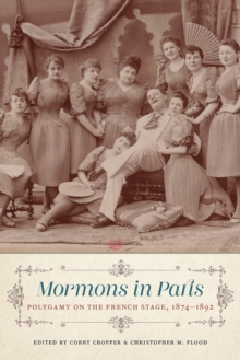 Mormons in Paris : Polygamy on the French Stage, 1874-1892, PDF eBook