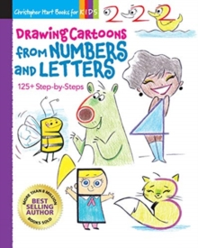 Drawing Cartoons from Numbers and Letters : 125+ Step-by-Steps, Paperback / softback Book