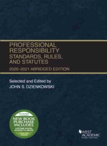 Professional Responsibility, Standards, Rules, and Statutes, Abridged, 2020-2021, Paperback / softback Book