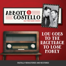 Abbott and Costello : Lou Goes to the Racetrack to Lose Money, eAudiobook MP3 eaudioBook