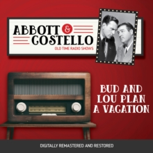 Abbott and Costello : Bud and Lou Plan a Vacation, eAudiobook MP3 eaudioBook