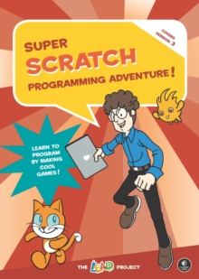 Super Scratch Programming Adventure (scratch 3), Paperback / softback Book