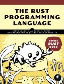 The Rust Programming Language : (Covers Rust 2018), Paperback / softback Book