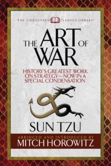 The Art of War (Condensed Classics) : History's Greatest Work on Strategy--Now in a Special Condensation, EPUB eBook