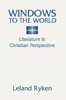 Windows to the World: Literature in Christian Perspective, PDF eBook