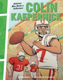 Colin Kaepernick : Athletes Who Made a Difference, EPUB eBook