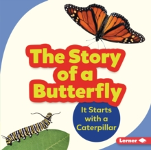 The Story of a Butterfly : It Starts with a Caterpillar, EPUB eBook