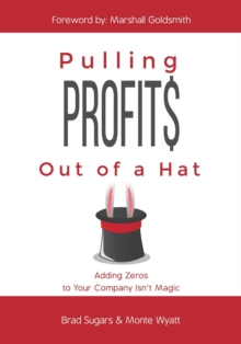 Pulling Profits Out of a Hat : Adding Zeros to Your Company Isn't Magic, EPUB eBook