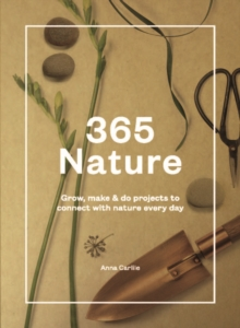 365 Nature : Projects to Connect with Nature Every Day, Hardback Book