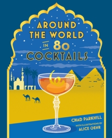 Around the World in 80 Cocktails, Hardback Book
