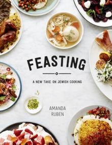 Feasting : A New Take on Jewish Cooking, Hardback Book