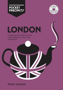 London Pocket Precincts : A Pocket Guide to the City's Best Cultural Hangouts, Shops, Bars and Eateries, Paperback / softback Book