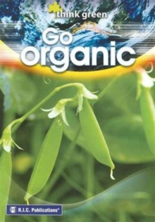 Think Green : Go Organic, Paperback Book