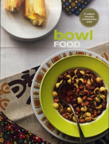 Bowl Food : The Original Chunky Cookbook, Paperback Book