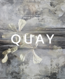 Quay : Food Inspired by Nature, Hardback Book