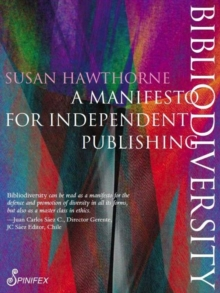 Bibliodiversity : A Manifesto for Independent Publishing, Paperback Book