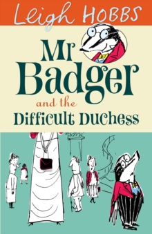 Mr Badger and the Difficult Duchess, Paperback Book