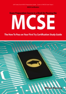 MCSE 70: 290, 291, 293 and 294 Exams Certification Exam Preparation Course in a Book for Passing the MCSE Exam - The How To Pass on Your First Try Certification Study Guide : 290, 291, 293 and 294 Exa, EPUB eBook
