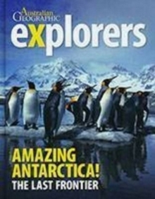 Explorers: Amazing Antarctica : The Last Frontier, Paperback Book