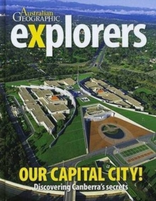 Explorers: Our Capital City : Discovering Canberras Secrets, Hardback Book