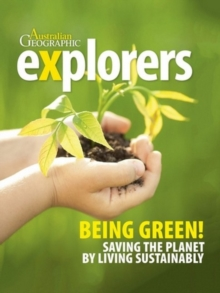 Explorers: Being Green : Saving the planet by living sustainably, Hardback Book