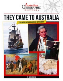 Aust Geographic History They Came To Australia : History Year 4, Paperback Book