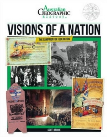 Aust Geographic History Visions Of A Nation : History Year 6, Paperback Book