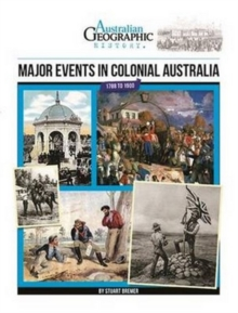 Aust Geographic History Major Events In Colonial Australia : History Year 5, Paperback Book