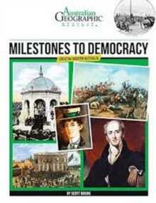 Aust Geographic History Milestones To Democracy : History Year 6, Paperback Book
