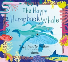 Happy Humpback Whale : Tales from Tim Faulkner, Paperback Book