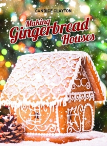 Making Gingerbread Houses, Paperback Book