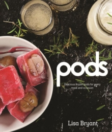 Pods : Delicious Frozen Pods for Every Meal and Occasion, Paperback Book