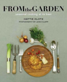 From the Garden: Seasonal Cooking at its Best, Hardback Book