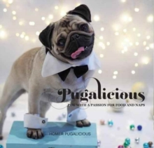 Pugalicious : Pug with a Passion for Food and Naps, Paperback Book