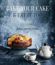 Bake Your Cake & Eat it Too, Paperback Book