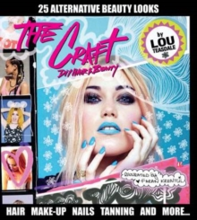 The Craft : DIY Hair and Beauty, Hardback Book